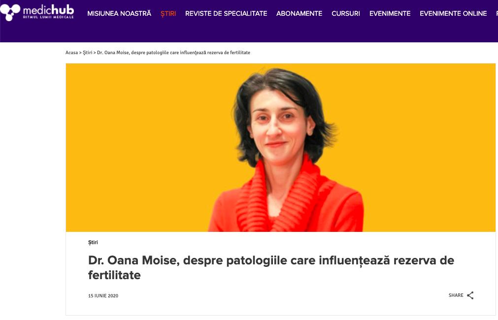 Dr. Oana Moise, despre patologiile care influenţează rezerva de fertilitate